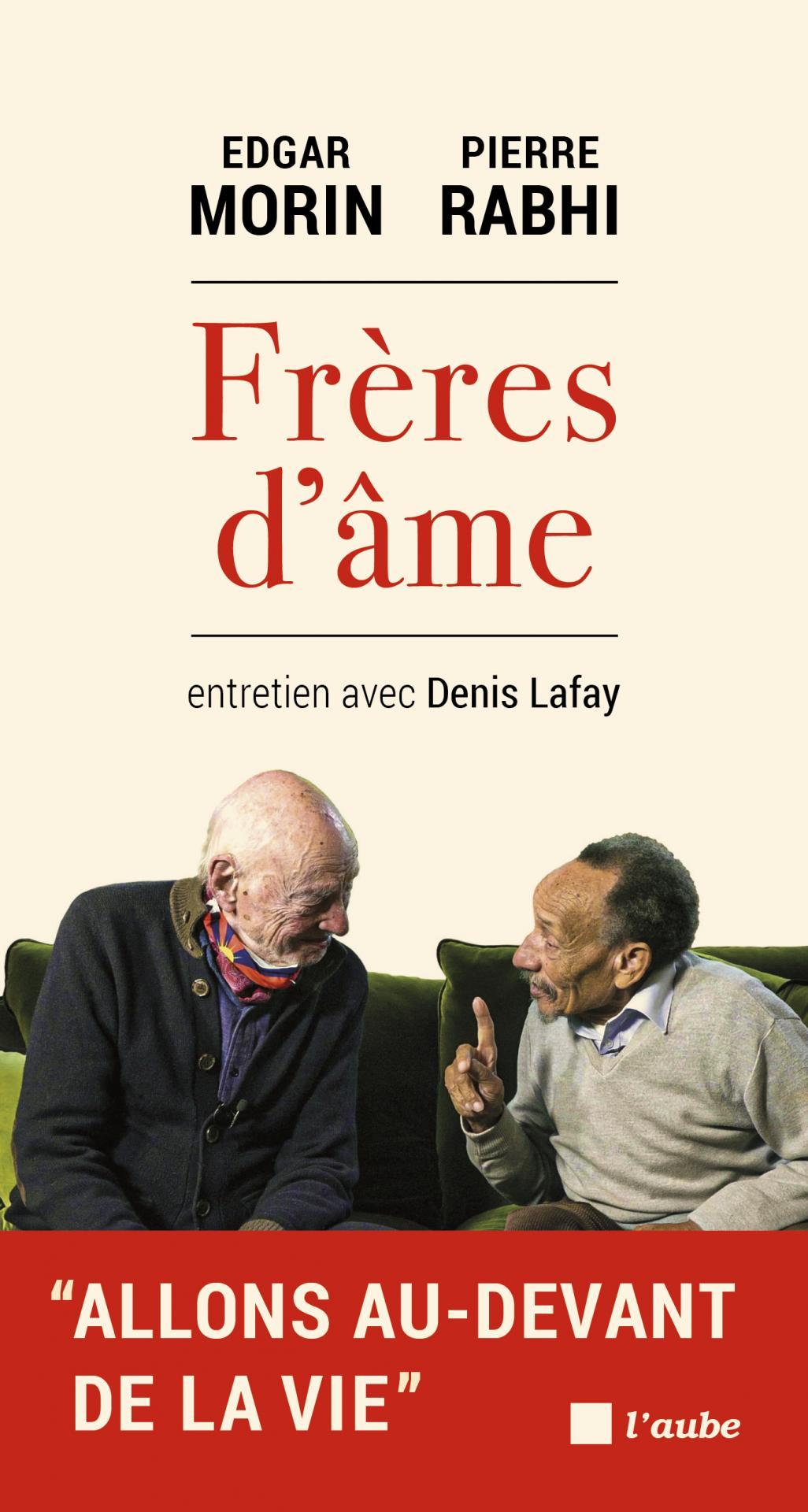 Pierre Rabhi et Edgar Morin, hymne à la vie